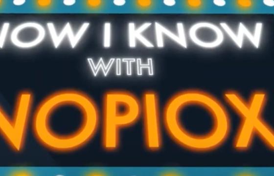 Now I Know Nopiox